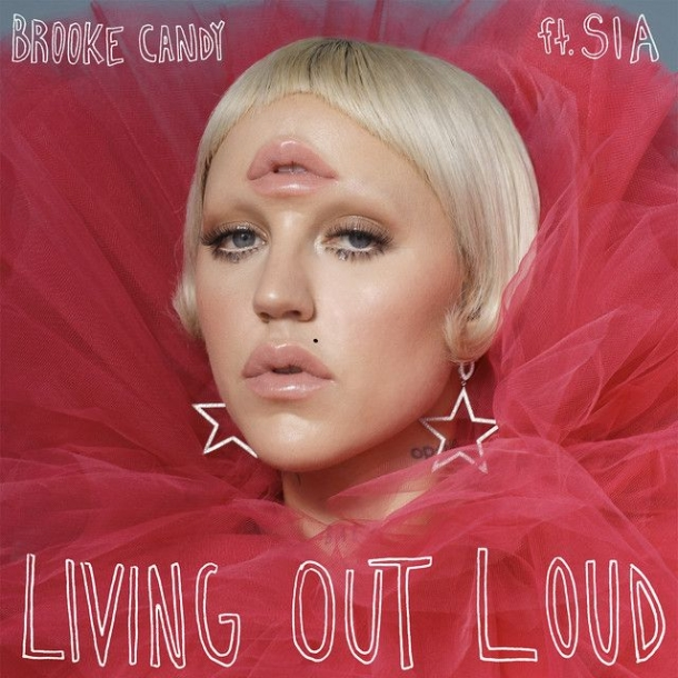 Sia в новой песне Brooke Candy - Living Out Loud